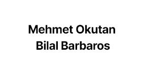 Mehmet Okutan - Bilal Barbaros