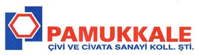 Pamukkale Çivi ve Cıvata Koll. Şti. N.SARIOĞLU ve Ort.