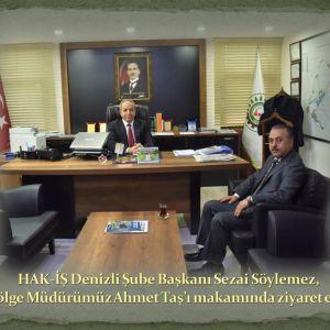 HAK-İŞ Denizli Şube Başkanı Sezai Söylemez, Bölge Müdürümüz Ahmet TAŞ'ı makamında ziyaret etti.